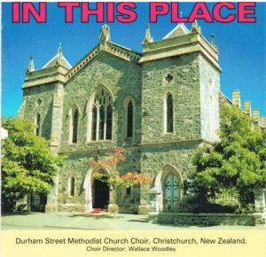 In this place: Durham St Methodist Church Choir Christchurch New Zealand